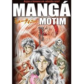 Mangá Motim | Anjos e homens em rebeldia total!