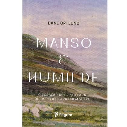 Manso e Humilde   Dane Ortlund   JesusCopy
