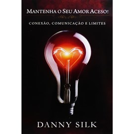 Mantenha o Seu Amor Aceso! | Danny Silk