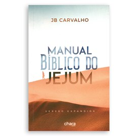 Manual Bíblico do Jejum | JB Carvalho