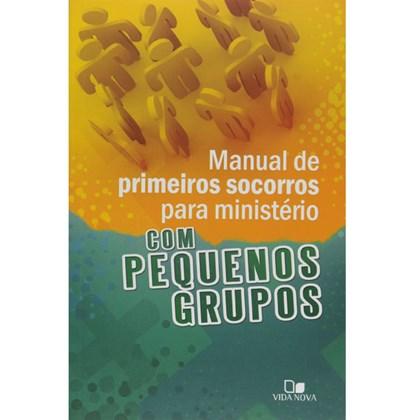 Manual de Primeiros Socorros Para Ministério com Pequenos Grupos | Roxanne Wieman