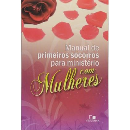 Manual De Primeiros Socorros Para Ministérios Com Mulheres   Janna Kinner