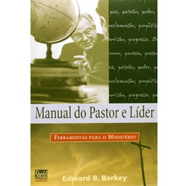 Manual Do Pastor E Líder | Edward B. Berkey