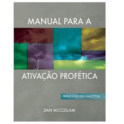 Manual Para Ativação Profética | Dan McCollam