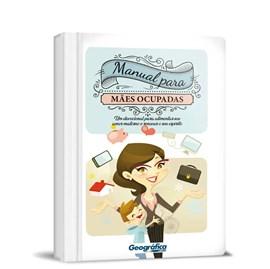 Manual Para Mães Ocupadas | Capa Dura