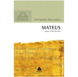 Mateus | Comentários Expositivo | Hernandes Dias Lopes