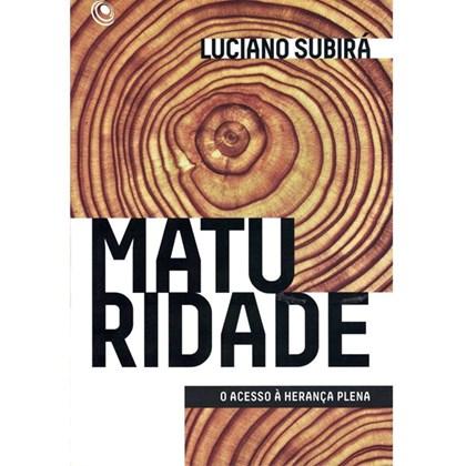Maturidade - Luciano Subirá