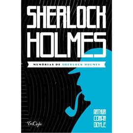 Memórias de Sherlock Holmes | Arthur Conan Doyle | Tricaju