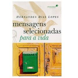 Mensagens Selecionadas para a Vida | Hernandes Dias Lopes