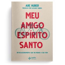 Meu amigo Espírito Santo | Abe Huber