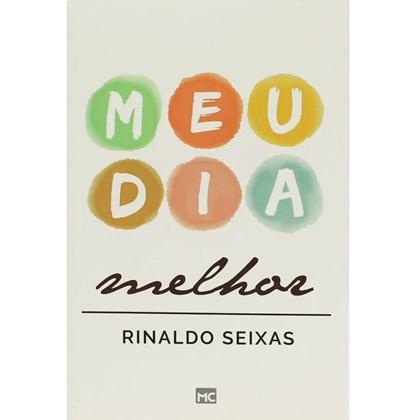 Meu dia Melhor | Rinaldo Seixas