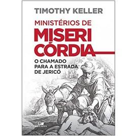 Ministérios de Misericórdia | Timothy Keller