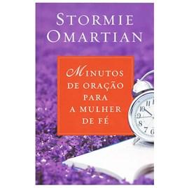 Minutos de Oração para a Mulher de Fé | Stormie Omartian