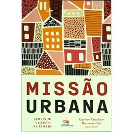 Missão Urbana | Estevan Kirschner Bernardo Cho