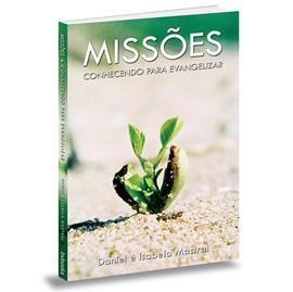 Missões | Conhecendo Para Evangelizar | Daniel Mastral