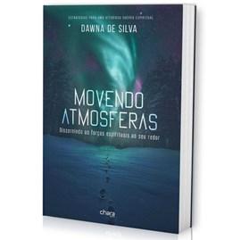Movendo Atmosferas | Dawna De Silva