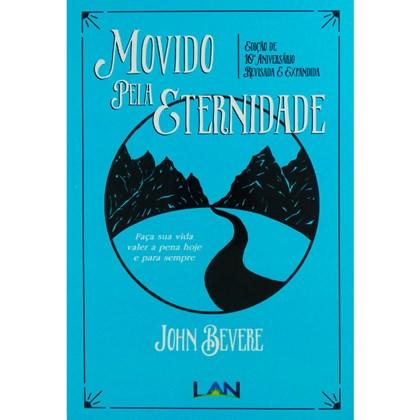 Movido Pela Eternidade | John Bevere