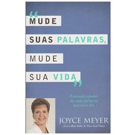 Mude Suas Palavras, Mude Sua Vida | Joyce Meyer