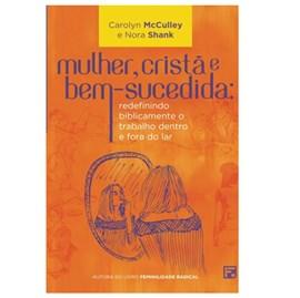 Mulher, Cristã e Bem-Sucedida | Carolyn Mcculley
