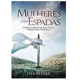 Mulheres Com Espadas | Lisa Bevere