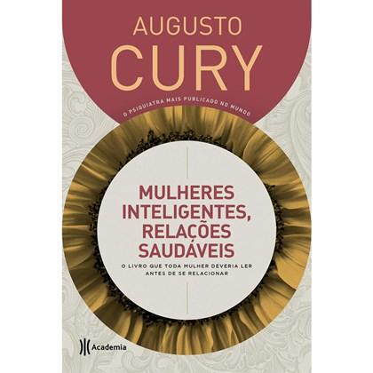 Mulheres Inteligentes, Relações Saudáveis | Augusto Cury | Capa Dura