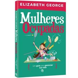 Mulheres Ocupadas | Elizabeth George
