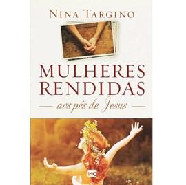 Mulheres Rendidas aos Pés de Jesus   Nina Targino