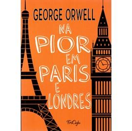 Na pior em Paris e Londres | George Orwell