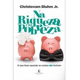 Na Riqueza e na Pobreza | Christovam Blhum Jr.
