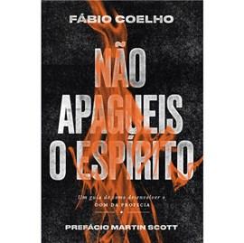 Não Apagueis O Espírito | Fabio Coelho