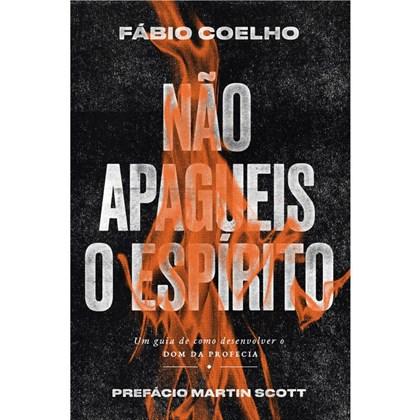 Não Apagueis O Espírito   Fabio Coelho