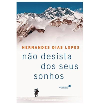Não Desista dos seus Sonhos | Hernandes Dias Lopes