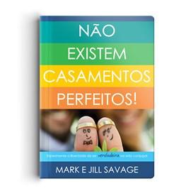 Não existem casamentos perfeitos   Mark e Jill Savage