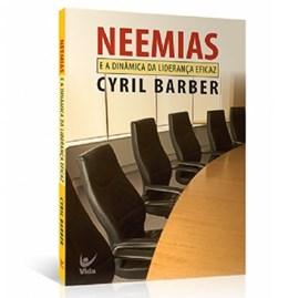 Neemias e a Dinâmica da Liderança Eficaz | Cyril Barber