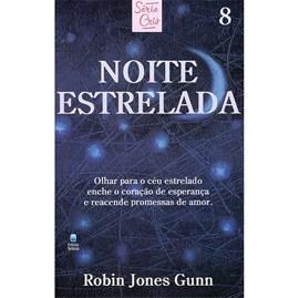 Noite Estrelada | Série Cris Vol. 8 | Robin Jones Gunn | Nova Edição