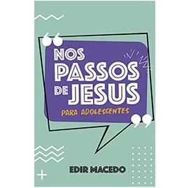 Nos passos de Jesus para Adolescentes | Edir Macedo