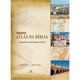 Novo atlas da Bíblia | Geografia, Arqueologia e História | Barry J. Beitzel