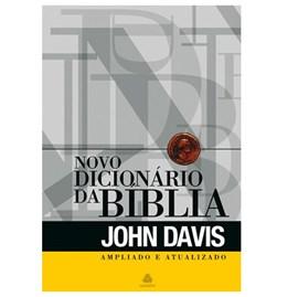 Novo Dicionário da Bíblia Ampliado | John Davis