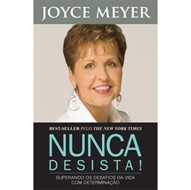 Nunca Desista | Joyce Meyer