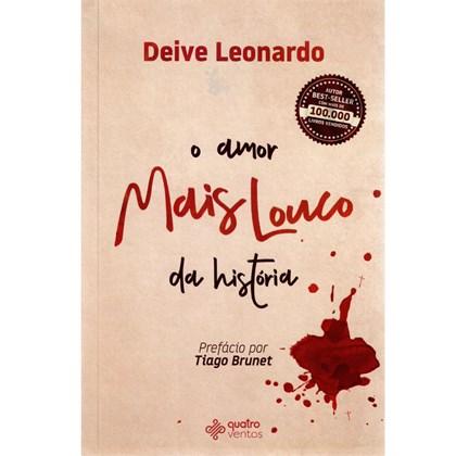 O Amor Mais Louco da Historia | Deive Leonardo