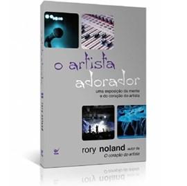 O Artista Adorador   Rory Noland