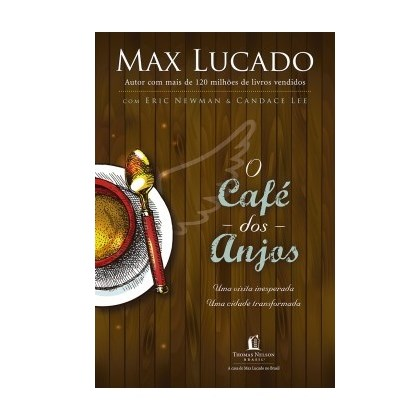 O Café dos Anjos   Max Lucado
