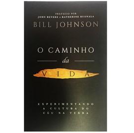 O Caminho da Vida   Bill Johnson