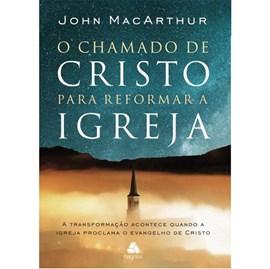 O Chamado De Cristo Para Reformar A Igreja | John MacArthur