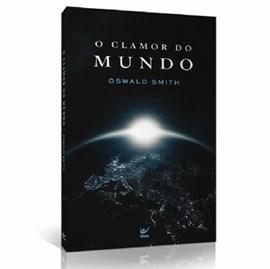 O Clamor do Mundo   Oswald Smith