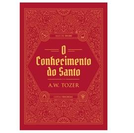 O Conhecimento do Santo | Livro | A. W. Tozer