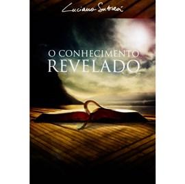 O Conhecimento Revelado | Luciano Subirá