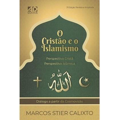 O Cristão e o Islamismo | Marcos Stier Calixto
