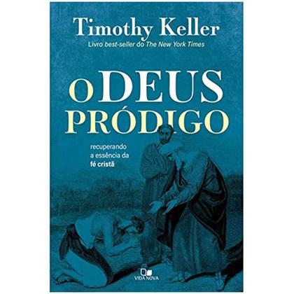 O Deus Pródigo | Timothy Keller