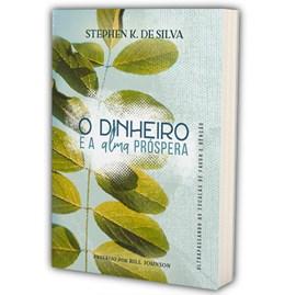 O Dinheiro e Alma Próspera | Stephen K. de Silva